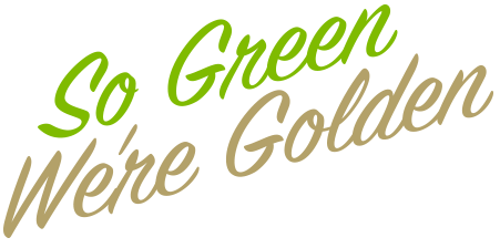 So green we are golden